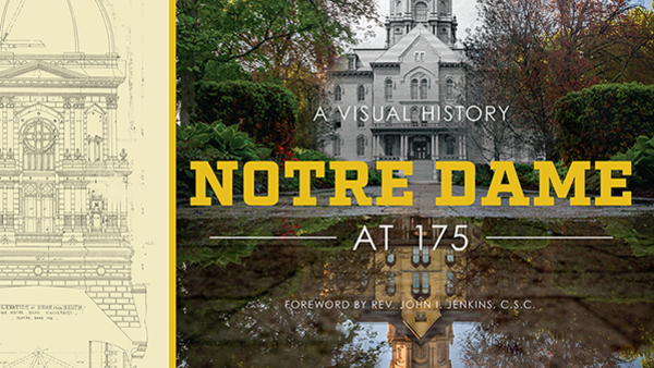 Book celebrates 175 years of Notre Dame in photographs and images